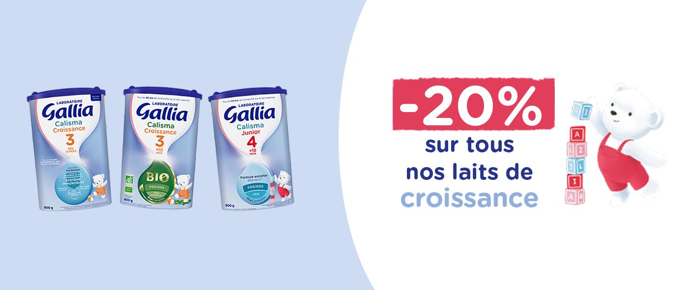 -20* sur tous nos laits de croissance